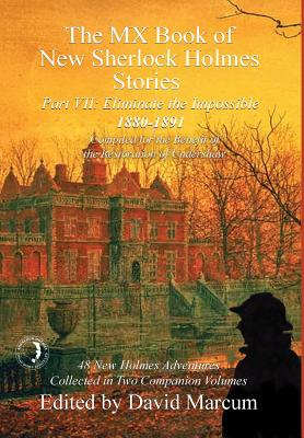 The MX Book of New Sherlock Holmes Stories - Part VII: Eliminate The Impossible: 1880-1891 Cover Image