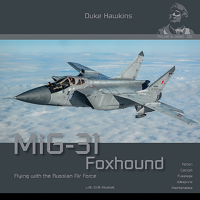 MiG-31 Foxhound: Aircraft in Detail Cover Image