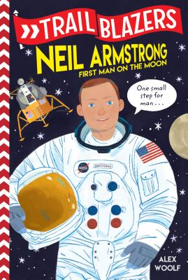 Trailblazers: Neil Armstrong: First Man on the Moon Cover Image