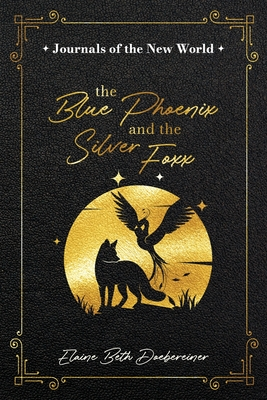 The Blue Phoenix and the Silver Foxx Cover Image