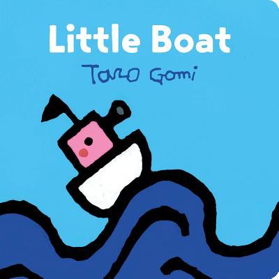 Little Boat: (Taro Gomi Kids Book, Board Book for Toddlers, Children's Boat Book) Cover Image