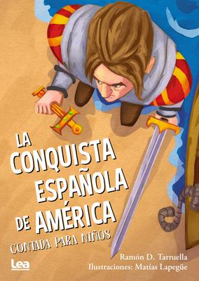 La conquista española de America contada para niños (La brújula y la veleta) Cover Image