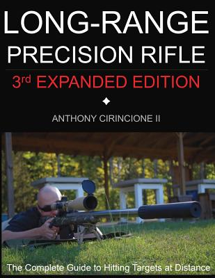 Long Range Precision Rifle: The Complete Guide to Hitting Targets at Distance Cover Image