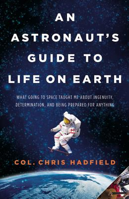 An Astronaut's Guide to Life on Earth Cover