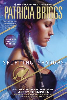 Shifting Shadows: Stories from the World of Mercy Thompson (A Mercy Thompson Novel) Cover Image