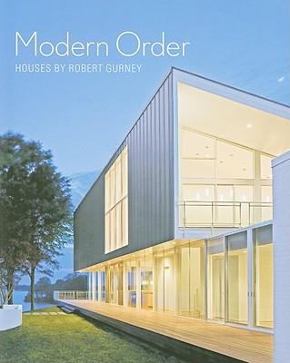 Modern Order: Houses by Robert Gurney Cover Image