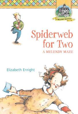 Spiderweb for Two: A Melendy Maze (Melendy Quartet #4) Cover Image