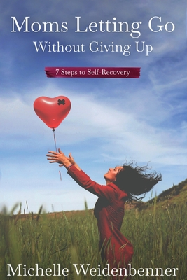 Moms Letting Go Without Giving Up Cover Image