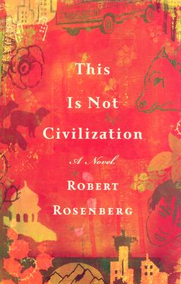 Cover for This Is Not Civilization