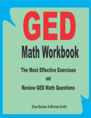 GED Math Workbook: The Most Effective Exercises and Review GED Math Questions Cover Image