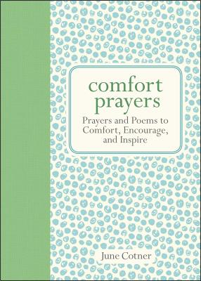 Comfort Prayers: Prayers and Poems to Comfort, Encourage, and Inspire Cover Image
