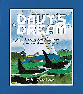 Davy's Dream: A Young Boy's Adventure with Wild Orca Whales Cover Image