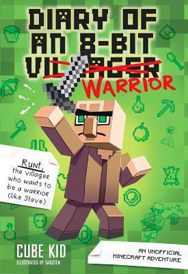 Diary of an 8-Bit Warrior (Book 1 8-Bit Warrior series): An Unofficial Minecraft Adventure Cover Image