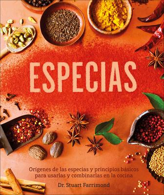 Especias: Orígenes de las especias y principios básicos para usarlas y combinarlas en la c Cover Image