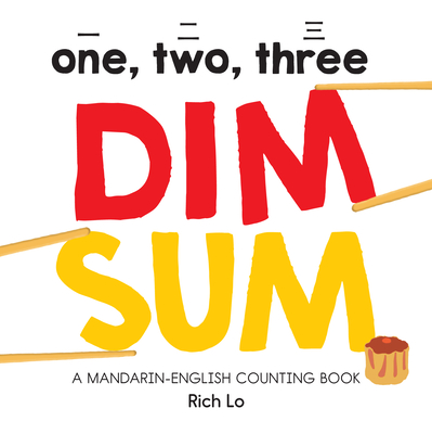 One, Two, Three Dim Sum: A Mandarin-English Counting Book Cover Image