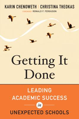 Getting It Done: Leading Academic Success in Unexpected Schools Cover Image