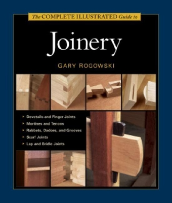 The Complete Illustrated Guide to Joinery Cover Image