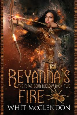 Reyanna's Fire: Book 2 of the Forge Born Duology Cover Image