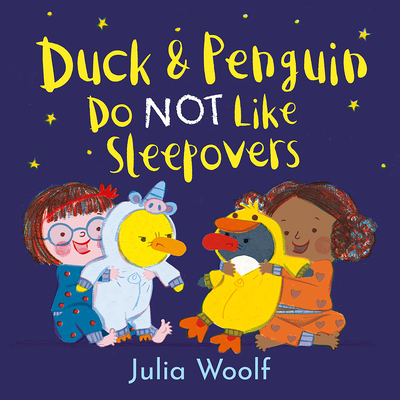 Cover for Duck and Penguin Do Not Like Sleepovers