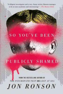 So You've Been Publicly Shamed Cover Image