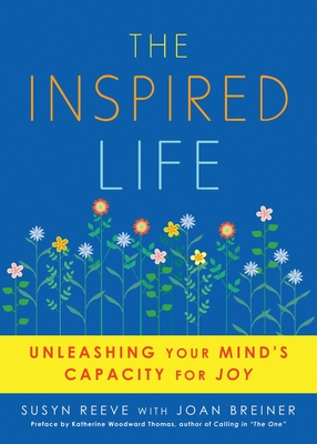 The Inspired Life: Unleashing Your Mind's Capacity for Joy Cover Image
