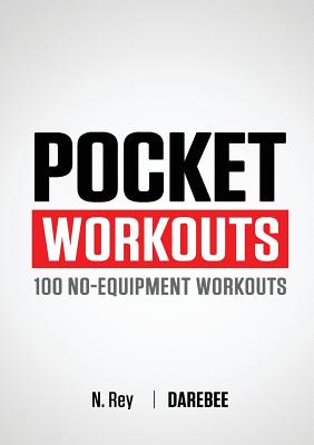 Pocket Workouts - 100 Darebee, no-equipment workouts: Train any time, anywhere without a gym or special equipment Cover Image