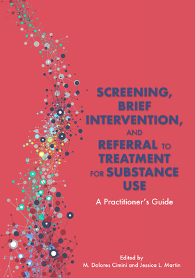 Screening, Brief Intervention, and Referral to Treatment for Substance Use: A Practitioner's Guide Cover Image