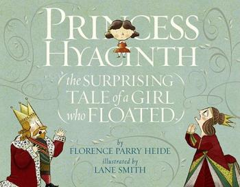 Princess Hyacinth (the Surprising Tale of a Girl Who Floated) Cover