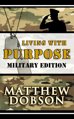 Living With Purpose: Military Edition Cover Image