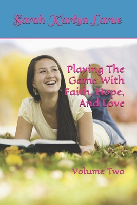 Playing The Game With Faith, Hope, And Love Cover Image