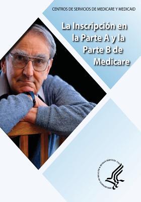La Inscripcion en la Parte A y la Parte B de Medicare Cover Image