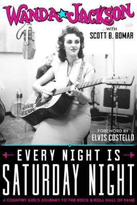Every Night Is Saturday Night: A Country Girl's Journey To The Rock & Roll Hall of Fame Cover Image