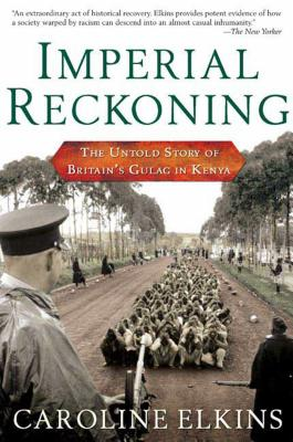 Imperial Reckoning: The Untold Story of Britain's Gulag in Kenya Cover Image