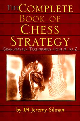 The Complete Book of Chess Strategy: Grandmaster Techniques from A to Z Cover Image