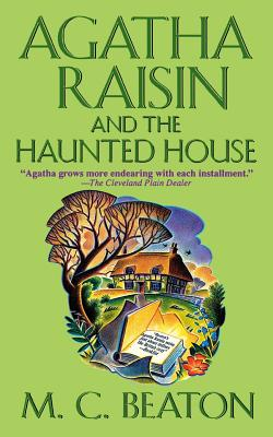 Agatha Raisin and the Haunted House: An Agatha Raisin Mystery (Agatha Raisin Mysteries #14) Cover Image