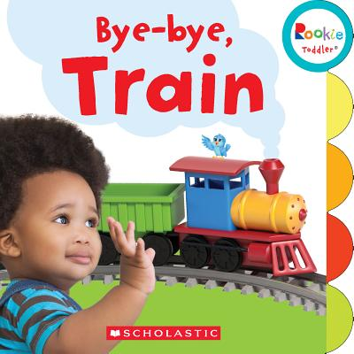 Bye-bye, Train (Rookie Toddler) Cover Image