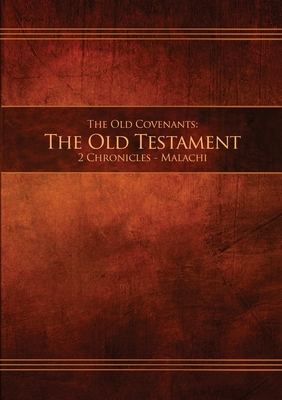 The Old Covenants, Part 2 - The Old Testament, 2 Chronicles - Malachi: Restoration Edition Paperback, A5 (5.8 x 8.3 in) Medium Print Cover Image