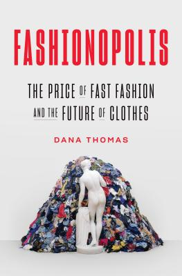 Fashionopolis: The Price of Fast Fashion and the Future of Clothes Cover Image