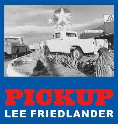 Lee Friedlander: Pickup Cover Image