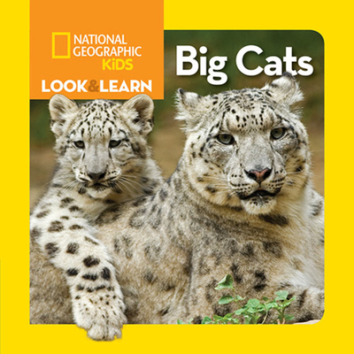 National Geographic Kids Look and Learn: Big Cats (Look & Learn) Cover Image