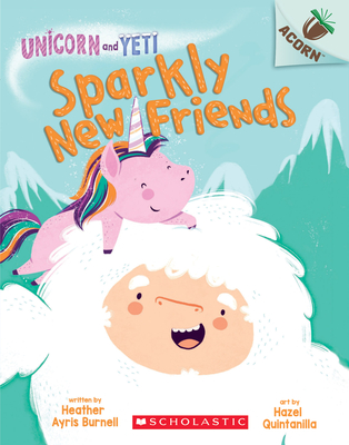 Sparkly New Friends: An Acorn Book (Unicorn and Yeti #1) Cover Image