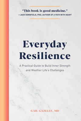 Everyday Resilience: A Practical Guide to Build Inner Strength and Weather Life's Challenges Cover Image