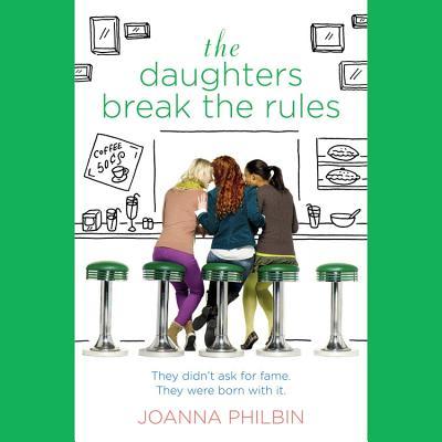 The Daughters Break the Rules Lib/E Cover Image