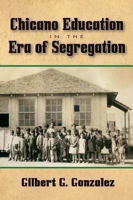 Cover for Chicano Education in the Era of Segregation (Al Filo