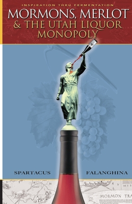 Mormons, Merlot & The Utah Liquor Monopoly: Selling Wine in Zion Cover Image