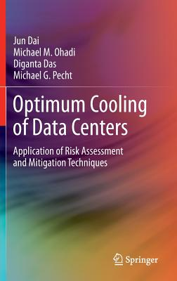 Optimum Cooling of Data Centers: Application of Risk Assessment and Mitigation Techniques Cover Image