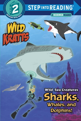 Wild Sea Creatures: Sharks, Whales and Dolphins! (Wild Kratts) (Step into Reading) Cover Image