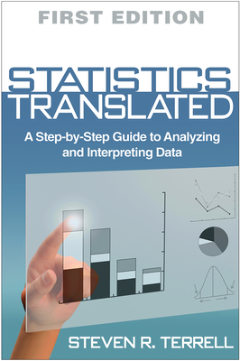 Statistics Translated: A Step-by-Step Guide to Analyzing and Interpreting Data Cover Image