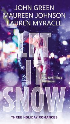 Let It Snow: Three Holiday Stories Cover Image