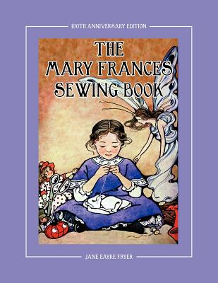 Cover for The Mary Frances Sewing Book 100th Anniversary Edition